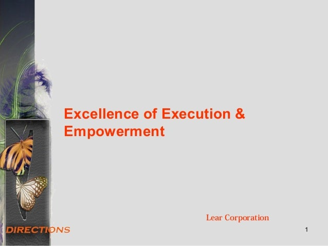 Excellence of Execution & Empowerment Lear Corporation 1