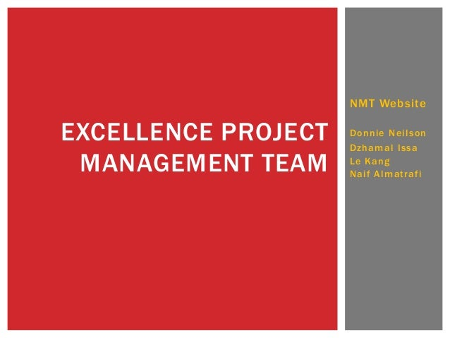 NMT Website  EXCELLENCE PROJECT MANAGEMENT TEAM  Donnie Neilson Dzhamal Issa Le Kang Naif Almatrafi