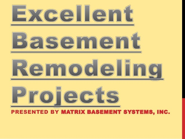 PRESENTED BY MATRIX BASEMENT SYSTEMS, INC.