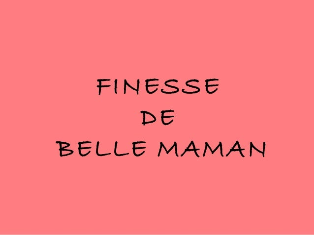 FINESSE     DEBELLE MAMAN