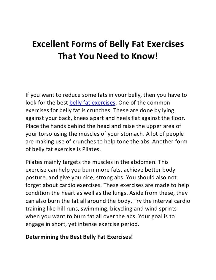Excellent Forms of Belly Fat Exercises         That You Need to Know!If you want to reduce some fats in your belly, then y...