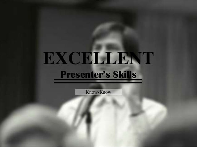 EXCELLENT Presenter's Skills Know-Know