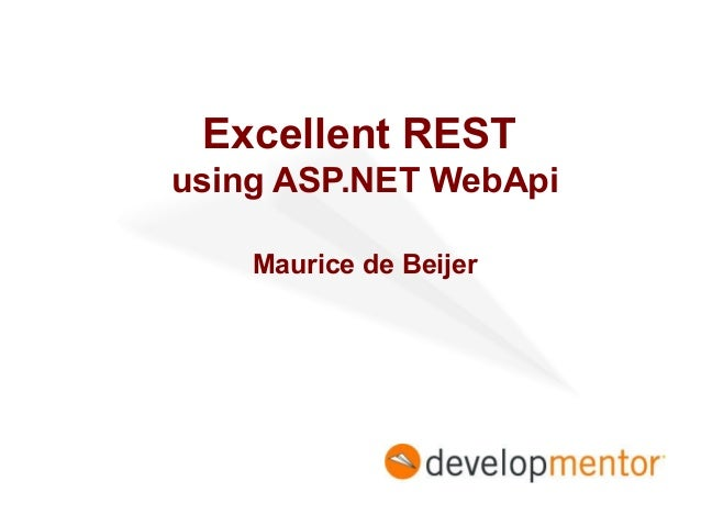 Excellent REST using ASP.NET WebApi Maurice de Beijer