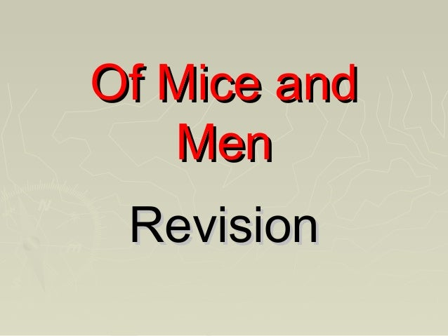 Of Mice andOf Mice and MenMen RevisionRevision
