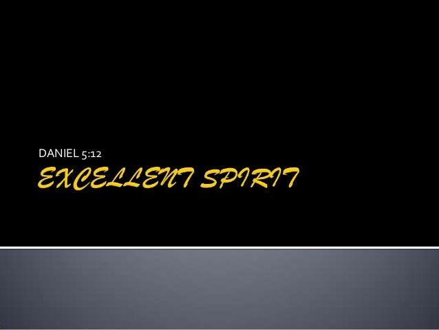 Excellent spirit