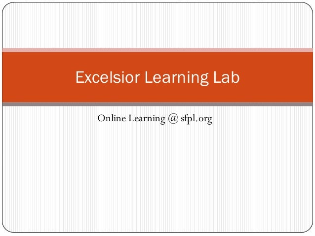 Excelsior Learning Lab  Online Learning @ sfpl.org