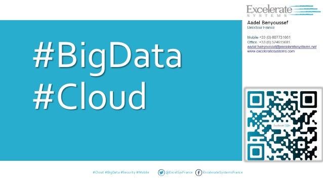 #BigData #Cloud #Cloud #BigData #Security #Mobile  @ExcelSysFrance  ExcelerateSystemsFrance