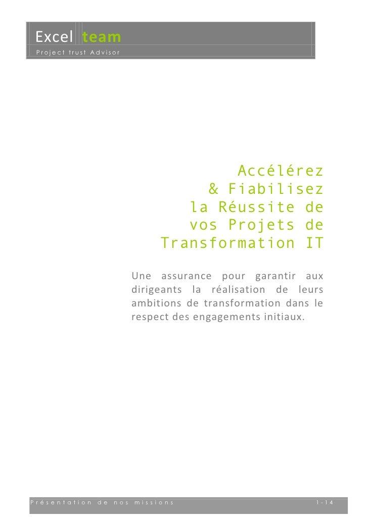 Accélérez<br />& Fiabilisez<br />la Réussite de <br />vos Projets de<br /> Transformation IT<br />Une assurance pour garan...