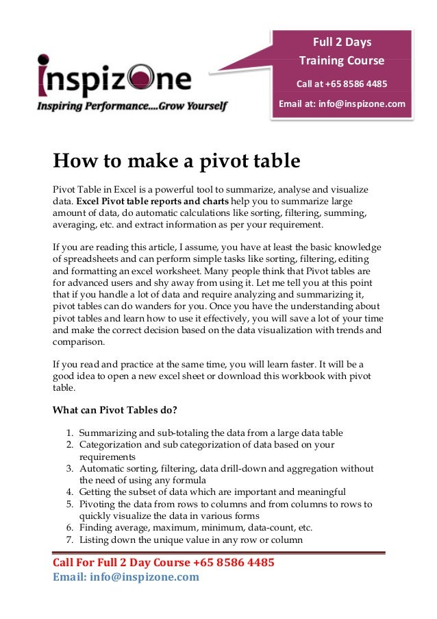 Call For Full 2 Day Course +65 8586 4485 Email: info@inspizone.com How to make a pivot table Pivot Table in Excel is a pow...