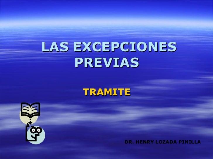 LAS EXCEPCIONES PREVIAS TRAMITE DR. HENRY LOZADA PINILLA
