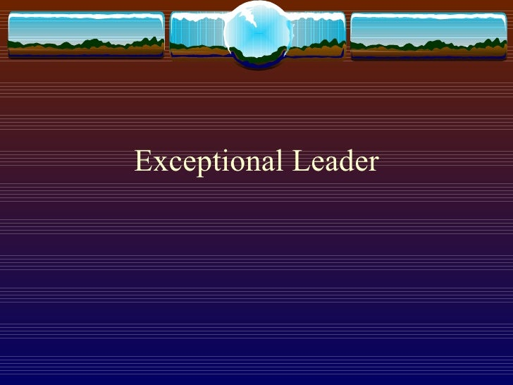 Exceptional Leader