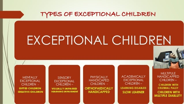 exceptional children The paperback of the exceptional children: an introduction to special education by william l heward, sheila alber-morgan, moira konrad | at barnes.