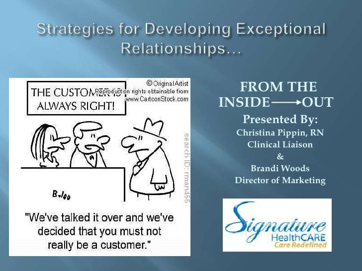 Strategies for Developing ExceptionalRelationships…<br />FROM THE INSIDE         OUT<br />Presented By:<br />Christina Pip...
