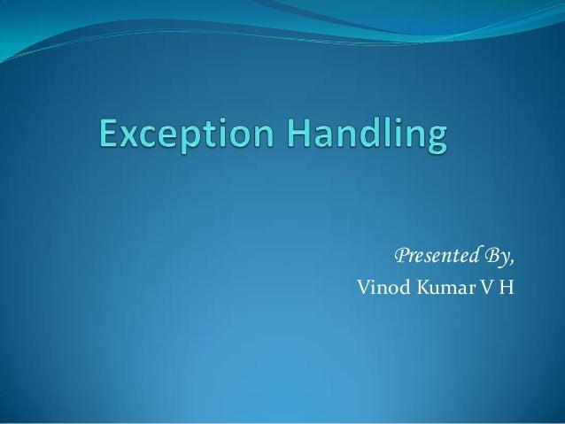 Presented By,Vinod Kumar V H