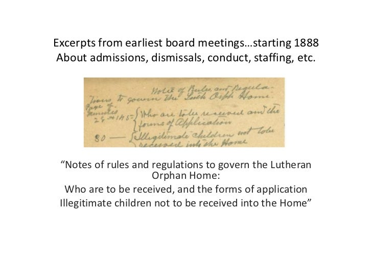 "Excerpts from earliest board meetings…starting 1888 About admissions, dismissals, conduct, staffing, etc. ""Notes of rules ..."