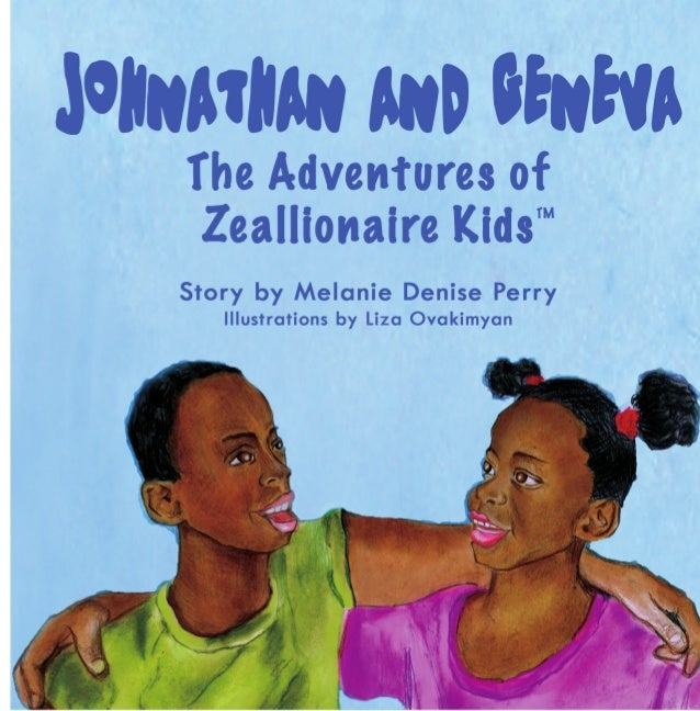 Jonathan and Geneva couldn't wait to get home to watch The Adventures of Zeallionaire Kids. They saw children on the telev...