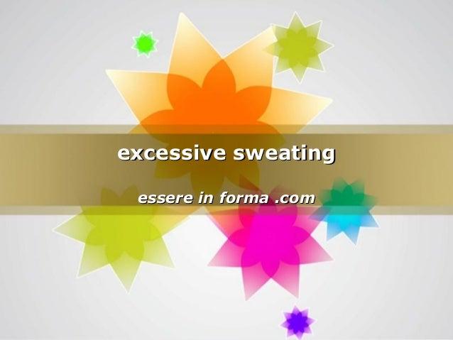Excessive sweating in men