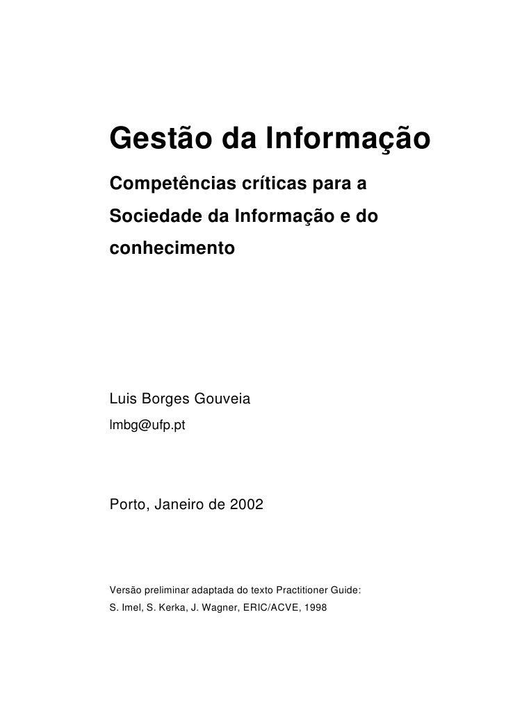 Gestão da Informação Competências críticas para a Sociedade da Informação e do conhecimento     Luis Borges Gouveia lmbg@u...