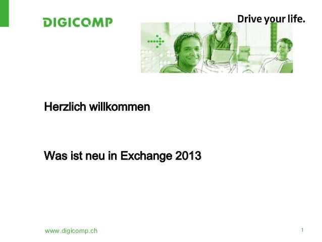 Herzlich willkommenWas ist neu in Exchange 2013www.digicomp.ch                1