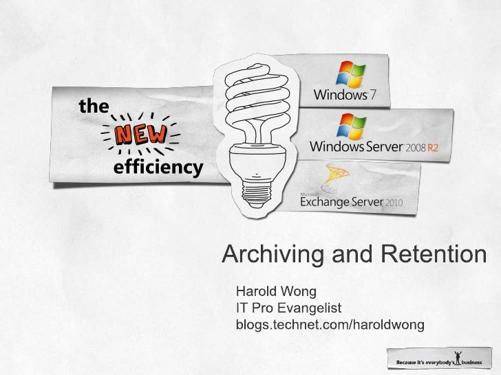 Archiving and Retention <br />Harold Wong<br />IT Pro Evangelist<br />blogs.technet.com/haroldwong<br />