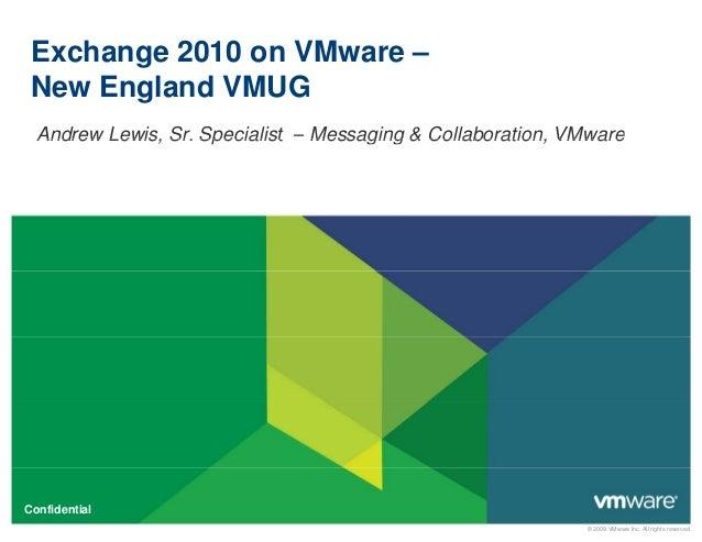 Exchange 2010 on VMware – New England VMUG Andrew Lewis, Sr. Specialist – Messaging & Collaboration, VMwareAndrew Lewis, S...