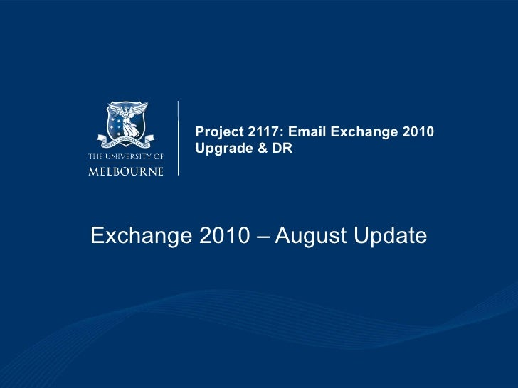 Project 2117: Email Exchange 2010 Upgrade & DR Exchange 2010 – August Update