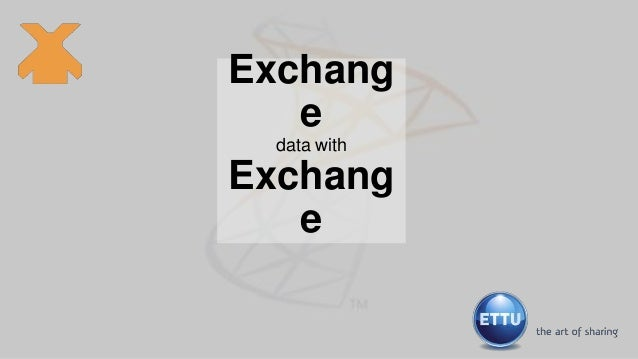Exchang e data with  Exchang e