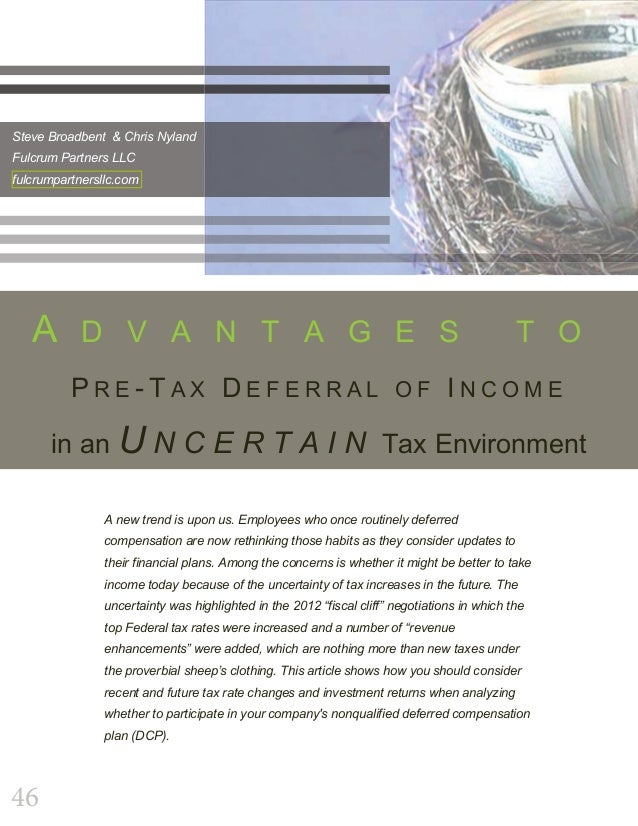Advantages to Pre-Tax Deferral of Income in an Uncertain Tax Environment by Chris Nyland & Steve Broadbent