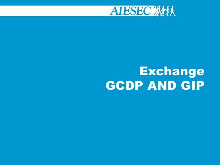 Exchange GCDP AND GIP <br />
