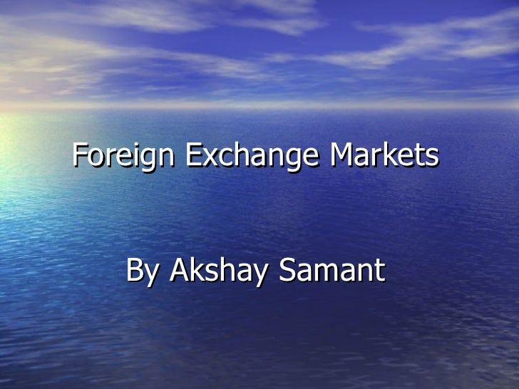 Foreign Exchange Markets By Akshay Samant