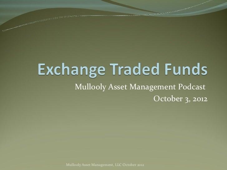 Mullooly Asset Management Podcast                        October 3, 2012Mullooly Asset Management, LLC October 2012