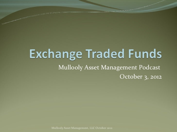 Exchange Traded Funds (ETF's) Mullooly Asset Management