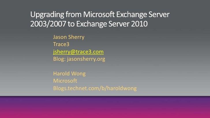 Upgrading Exchange 2003 / 2007 to Exchange 2010 - Denver Presentation