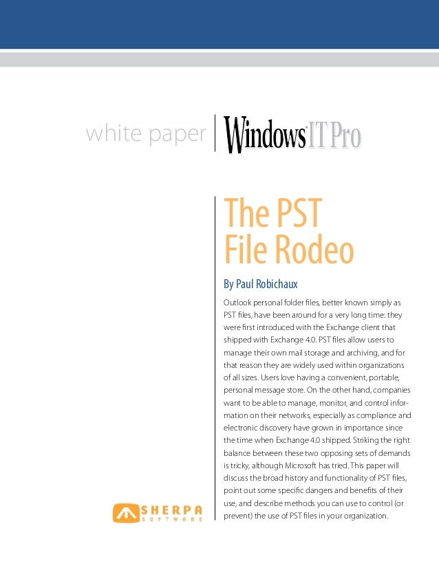 white paperOutlook personal folder files, better known simply asPST files, have been around for a very long time: theywere...