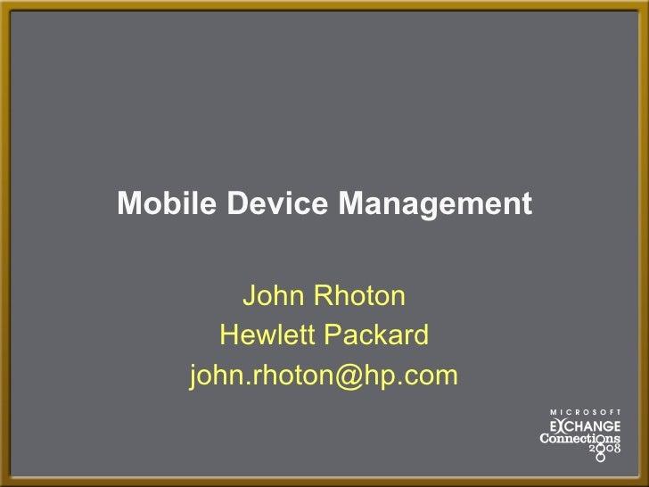 Mobile Device Management John Rhoton Hewlett Packard [email_address]