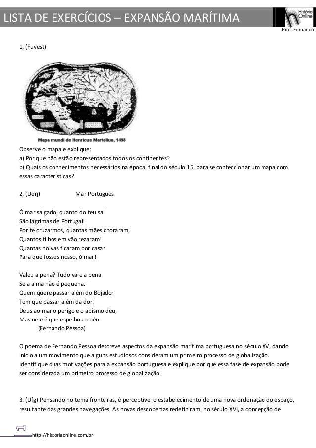 LISTA DE EXERCÍCIOS – EXPANSÃO MARÍTIMA Prof. Fernando  1. (Fuvest)  Observe o mapa e explique: a) Por que não estão repre...