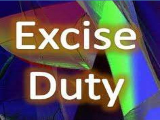 WHAT IS EXCISE DUTY?  An excise duty is a type of tax charged on goods produced  within the country (as opposed to custom...