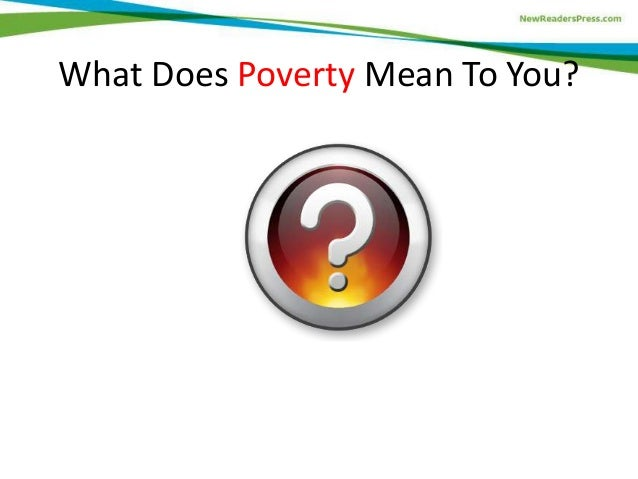 What does poverty mean to you?