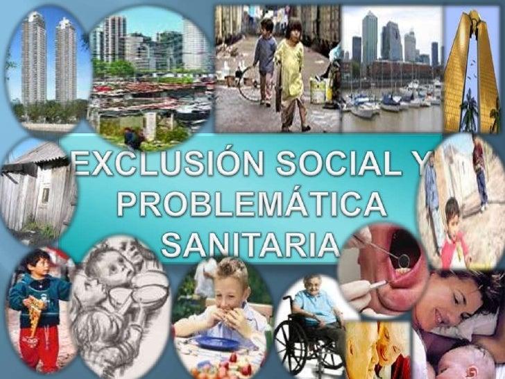 EXCLUSIÓN SOCIAL Y PROBLEMATICA SANITARIA U 1 Y 2