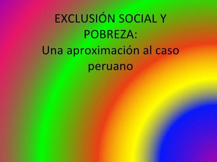 Exclusionsocialypobrezaenelperu 090527201903-phpapp02[1]