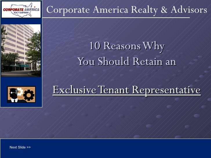 10 Reasons Why You Should Retain an Exclusive Tenant Representative Next Slide >>