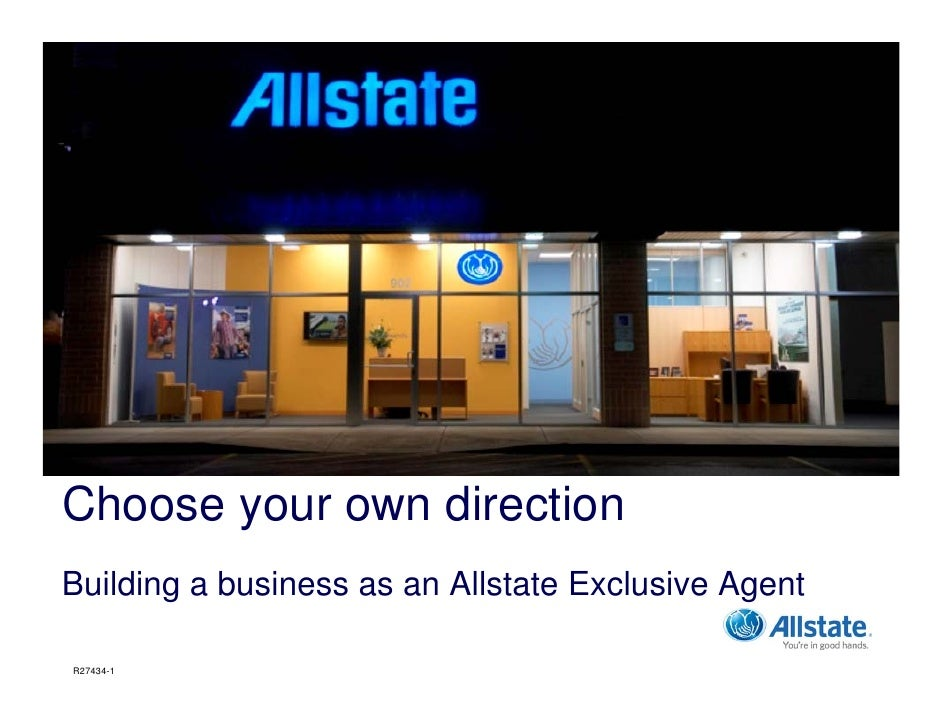Choose your own direction Building a business as an Allstate Exclusive Agent  R27434-1