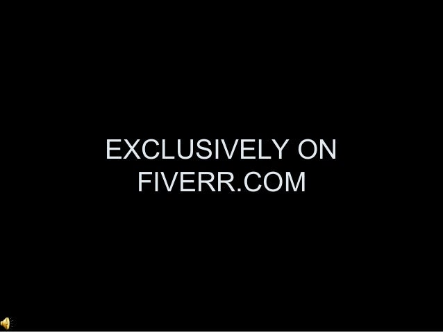EXCLUSIVELY ON  FIVERR.COM