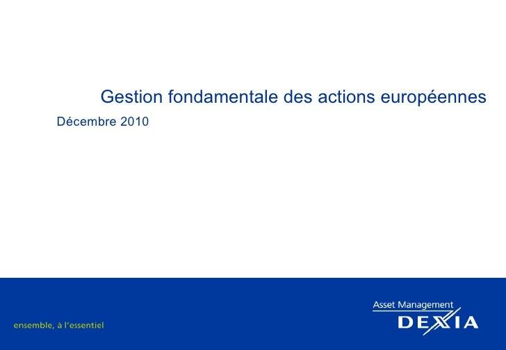 Gestion fondamentale des actions européennes Décembre 2010