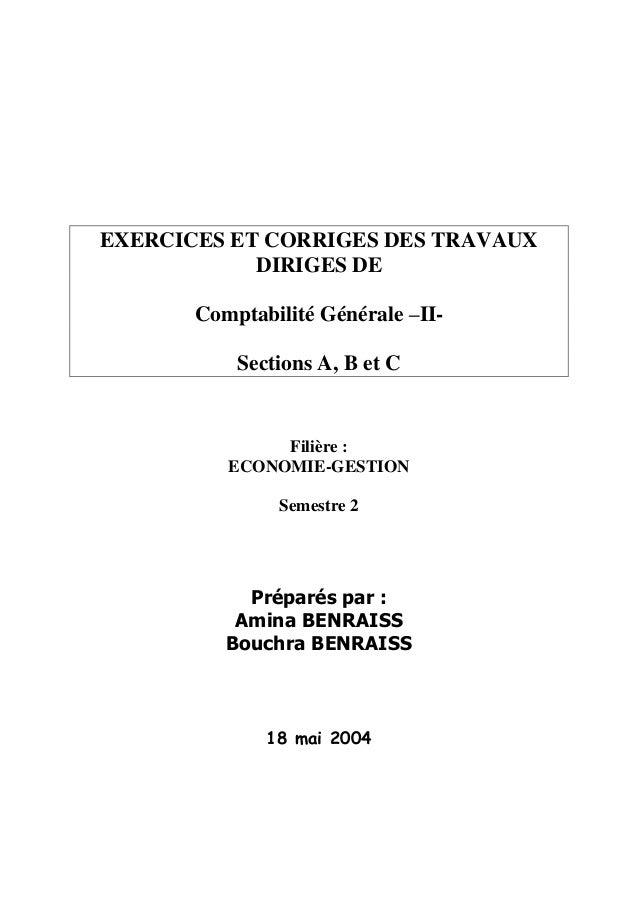 EXERCICES ET CORRIGES DES TRAVAUX DIRIGES DE Comptabilité Générale –II- Sections A, B et C Filière : ECONOMIE-GESTION Seme...