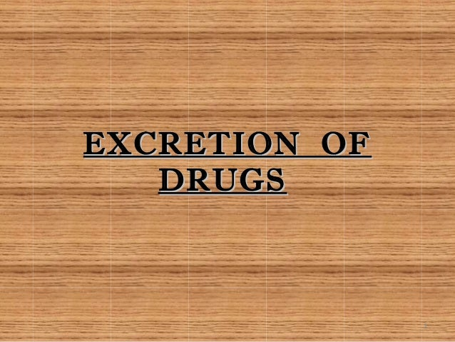 EXCRETION OF DRUGS  1