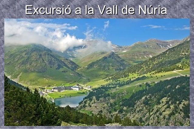 ExcursióExcursió a la Vall de Núriaa la Vall de Núria