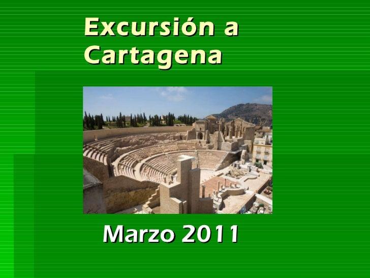 Excursión a Cartagena Marzo 2011