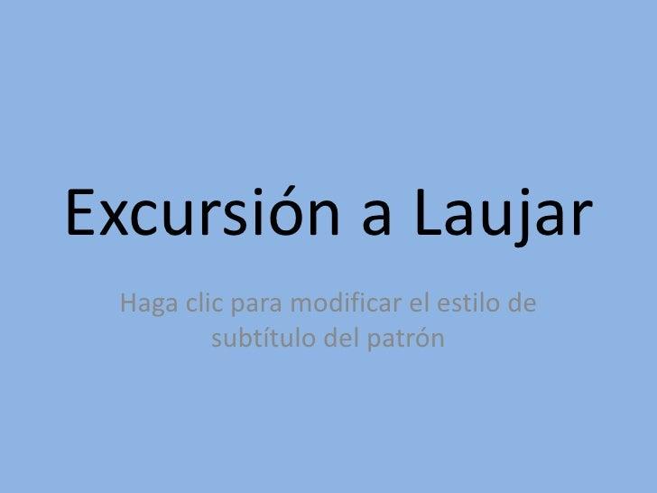 Excursión a Laujar Haga clic para modificar el estilo de         subtítulo del patrón