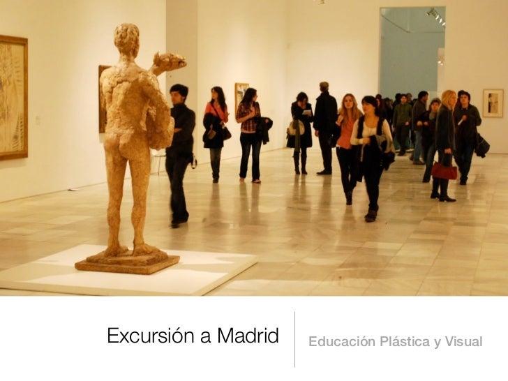 Excursión a Madrid   Educación Plástica y Visual